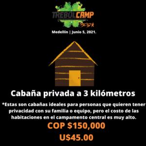 Cabaña privada a 3 kilómetros del campamento central (U$45.00)